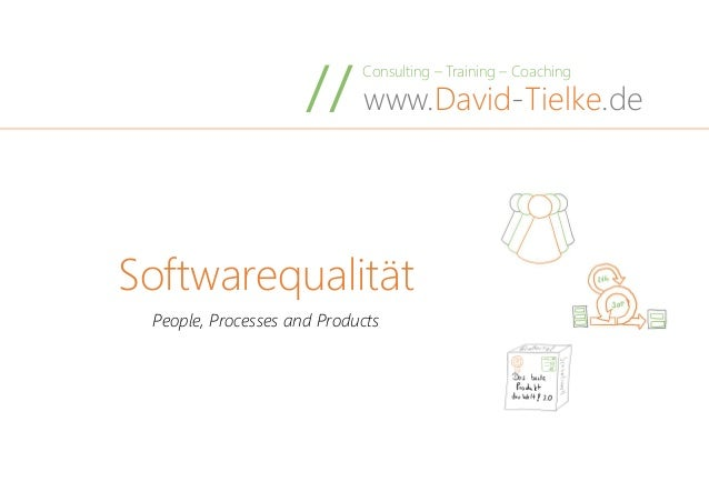 Consulting – Training – Coaching www.David-Tielke.de// Softwarequalität People, Processes and Products