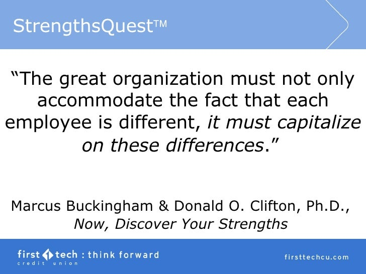""""""" The great organization must not only accommodate the fact that each employee is different,  it must capitalize on these ..."""