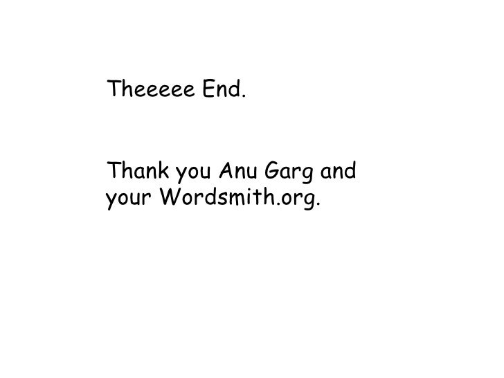 the etymology quiz theeeee end thank you anu garg and your wordsmith org
