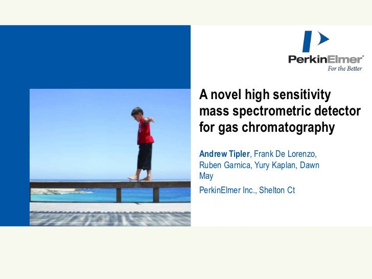 A novel high sensitivity                  mass spectrometric detector                  for gas chromatography             ...