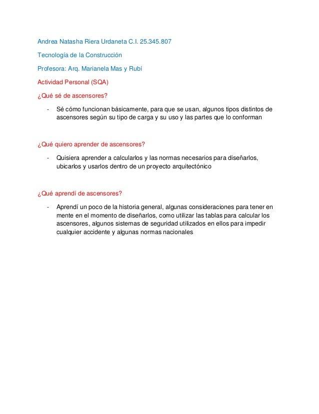 Andrea Natasha Riera Urdaneta C.I. 25.345.807 Tecnología de la Construcción Profesora: Arq. Marianela Mas y Rubí Actividad...