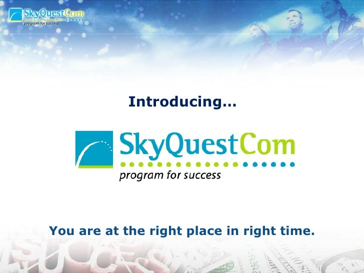 Introducing… You are at the right place in right time.