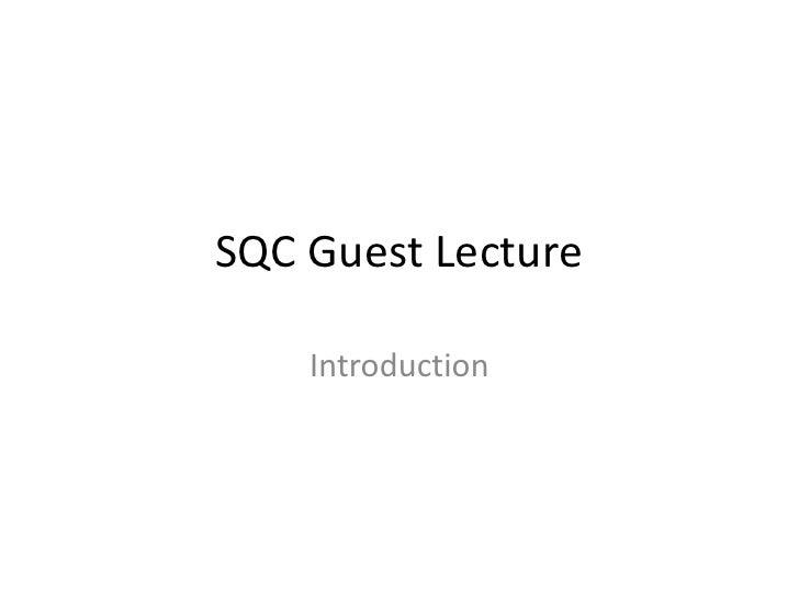 SQC Guest Lecture    Introduction