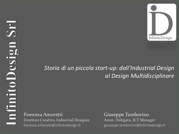 Storia di un piccola start-up: dallIndustrial Design                                     al Design MultidisciplinareFioren...