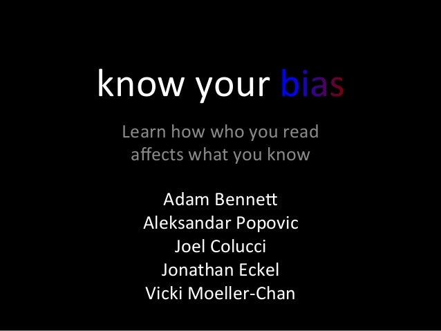 know	   your	    Learn	   how	   who	   you	   read	    affects	   what	   you	   know	    Adam	   Benne5	    Aleksandar	  ...