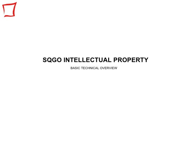 SQGO INTELLECTUAL PROPERTY BASIC TECHNICAL OVERVIEW