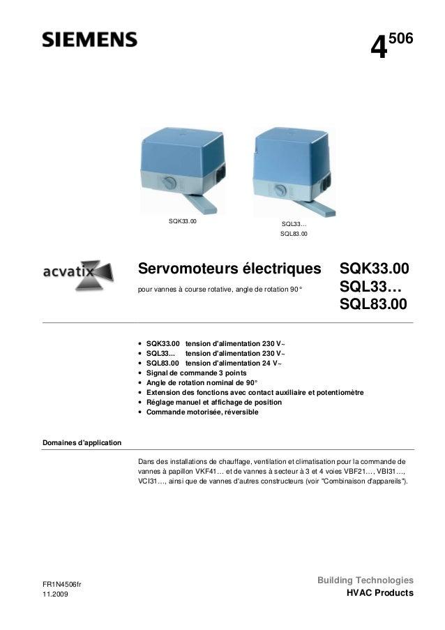 4  SQK33.00  506  SQL33… SQL83.00  Servomoteurs électriques pour vannes à course rotative, angle de rotation 90°  • • • • ...