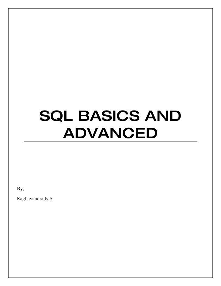 SQL BASICS AND           ADVANCEDBy,Raghavendra.K.S