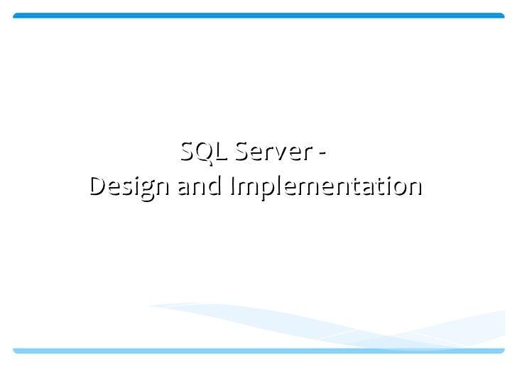 SQL Server -  Design and Implementation