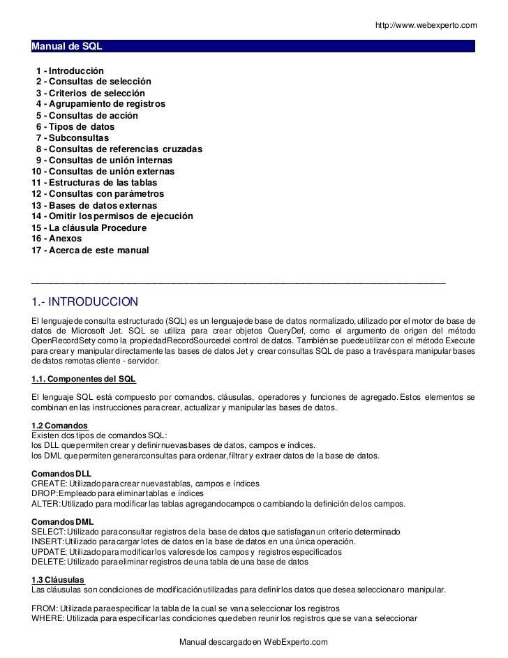 http://www.webexperto.comManual de SQL 1 - Introducción 2 - Consultas de selección 3 - Criterios de selección 4 - Agrupami...