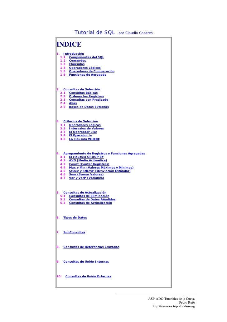 Tutorial de SQL           por Claudio Casares   INDICE 1.     Introducción      1.1 Componentes del SQL      1.2 Comandos ...