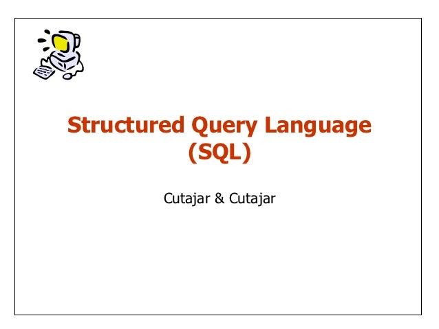 Structured Query Language          (SQL)       Cutajar & Cutajar
