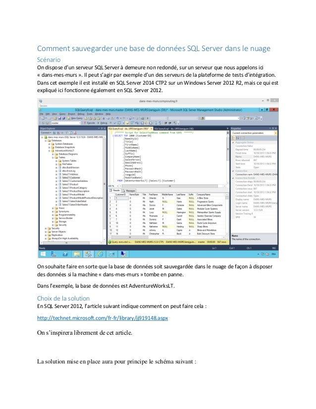 Comment sauvegarder une base de données SQL Server dans le nuage Scénario On dispose d'un serveur SQL Server à demeure non...