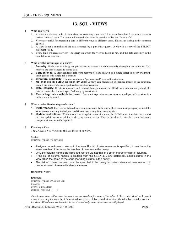 SQL – Ch 13 – SQL VIEWS                                           13. SQL - VIEWS1   What is a view?    1. A view is a der...
