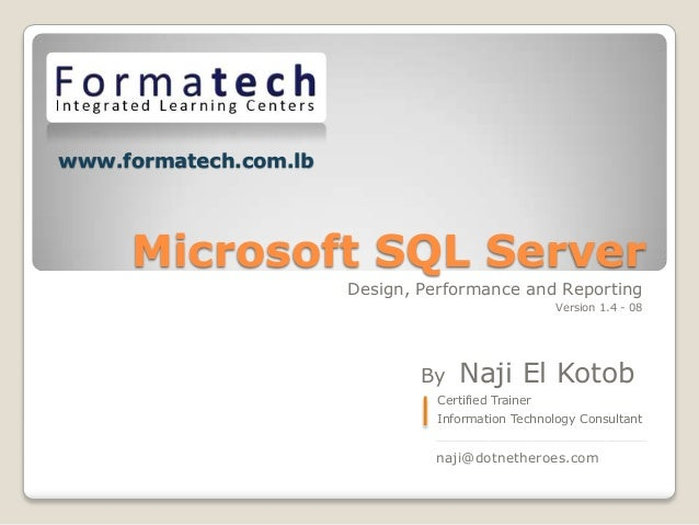 www.formatech.com.lb     Microsoft SQL Server                       Design, Performance and Reporting                     ...