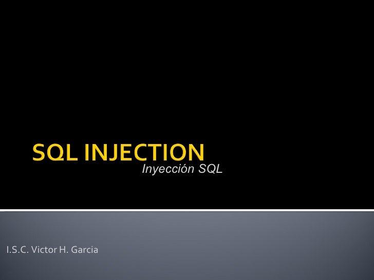 I.S.C. Victor H. Garcia Inyección SQL