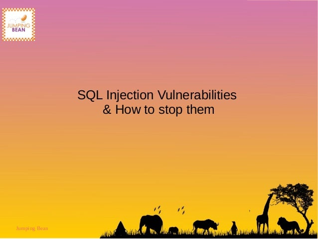 Jumping Bean SQL Injection Vulnerabilities & How to stop them