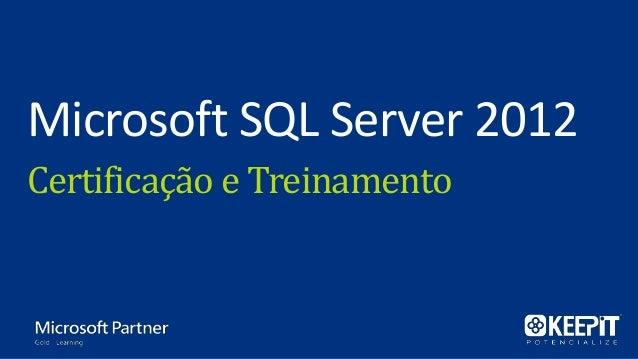 Microsoft SQL Server 2012Certificação e Treinamento
