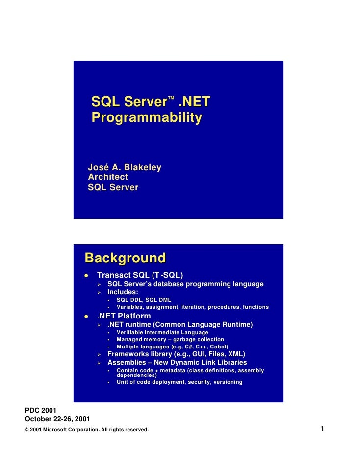 SQL Server™ .NET                            Programmability                            José A. Blakeley                   ...