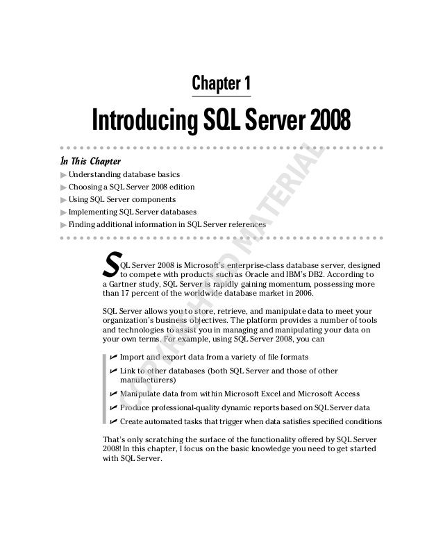 Chapter 1 IntroducingSQLServer2008 In This Chapter ᮣ Understanding database basics ᮣ Choosing a SQL Server 2008 edition ᮣ ...