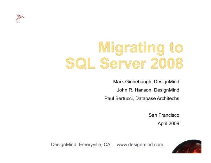 – Brief Overview of SQL Server 2008 – SQL Server Feature Pack – SQL Server Migration Assistant – Case Study     – SQL Serv...