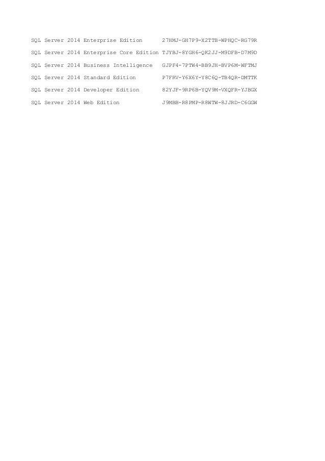 SQL Server 2014 Enterprise Edition 27HMJ-GH7P9-X2TTB-WPHQC-RG79R  SQL Server 2014 Enterprise Core Edition TJYBJ-8YGH6-QK2J...