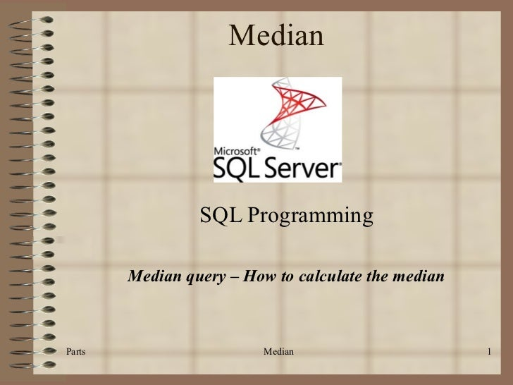 Median SQL Programming Median query – How to calculate the median Parts Median