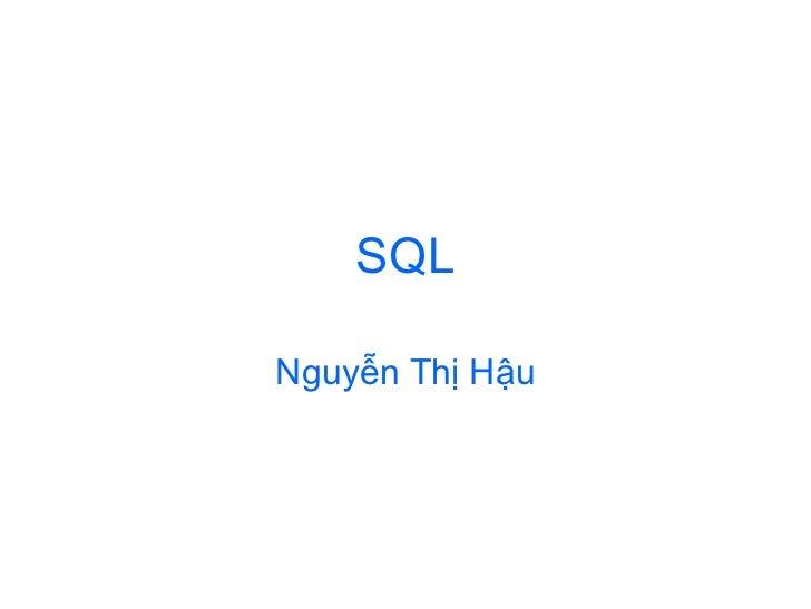SQL  Nguyễn Thị Hậu