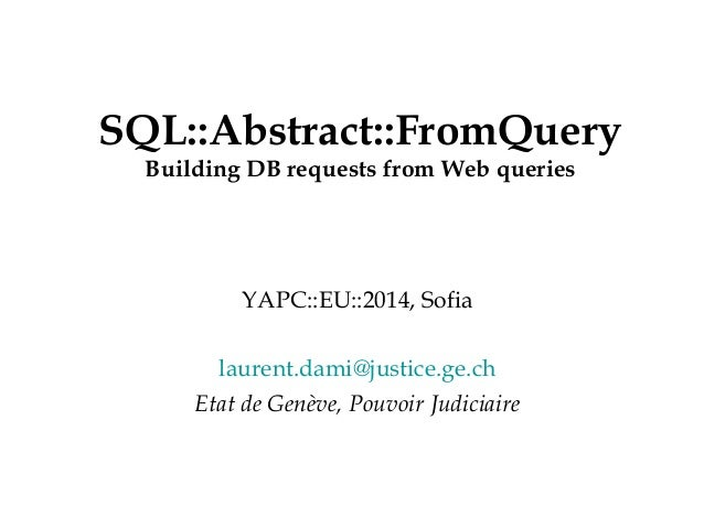23.08.14 - Page 1 Département Office SQL::Abstract::FromQuery Building DB requests from Web queries YAPC::EU::2014, Sofia ...
