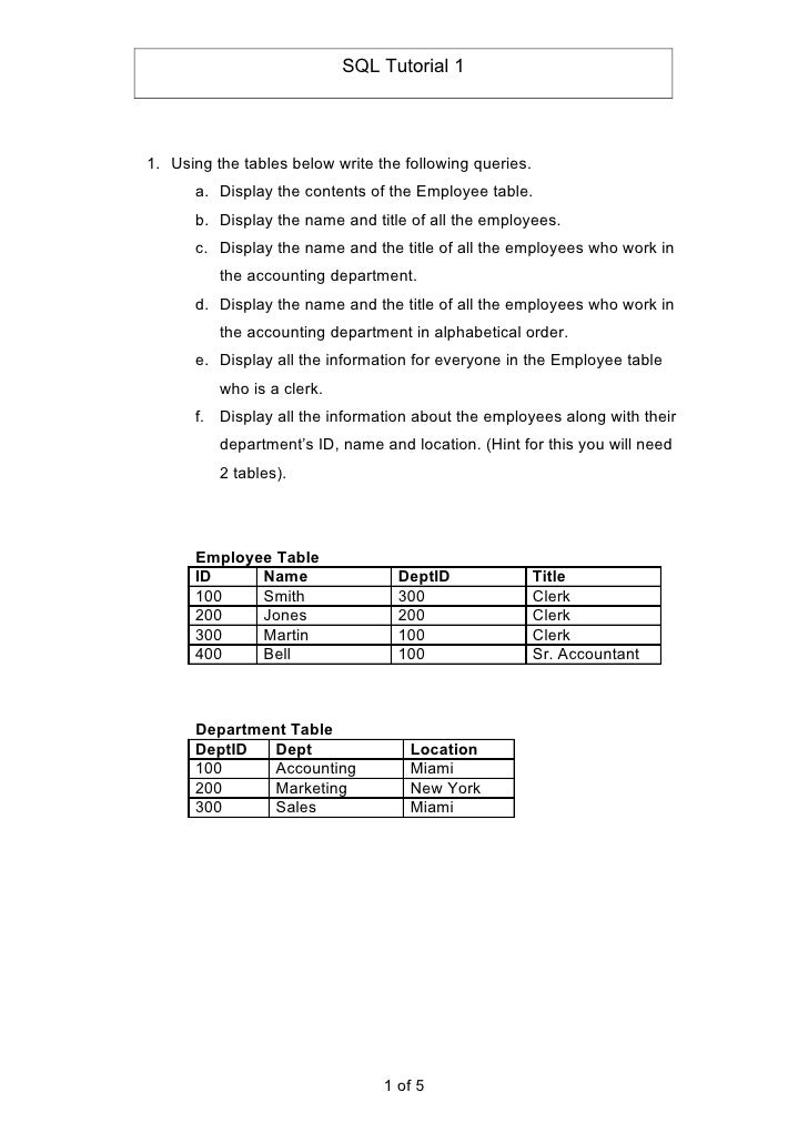 SQL Tutorial 1     1. Using the tables below write the following queries.       a. Display the contents of the Employee ta...