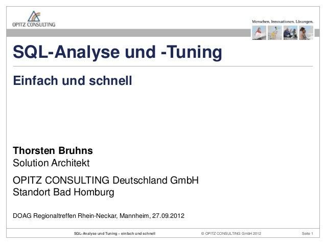 SQL-Analyse und -TuningEinfach und schnellThorsten BruhnsSolution ArchitektOPITZ CONSULTING Deutschland GmbHStandort Bad H...