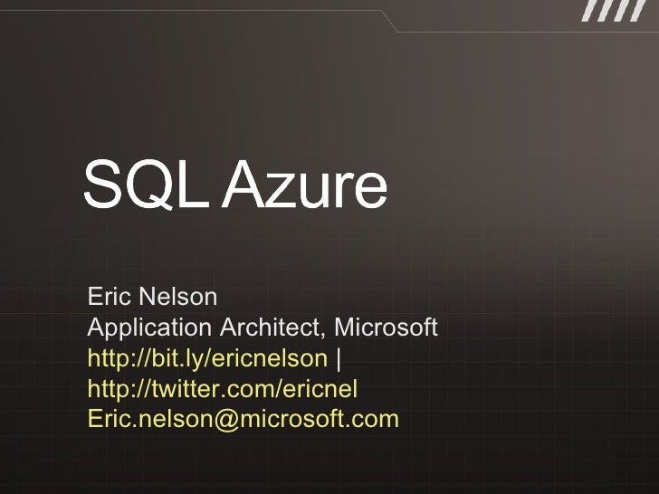 Eric Nelson Application Architect, Microsoft  http://bit.ly/ericnelson  |  http://twitter.com/ericnel   [email_address]