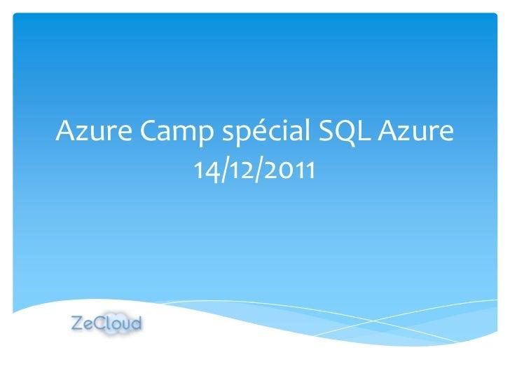 Azure Camp spécial SQL Azure         14/12/2011