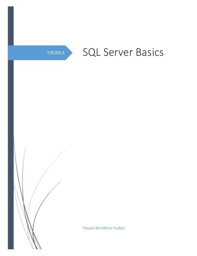7/9/2013 SQL Server Basics Yousuf Ibn Akhtar Sultan