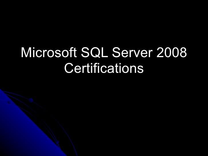 Microsoft SQL Server 2008 Certifications