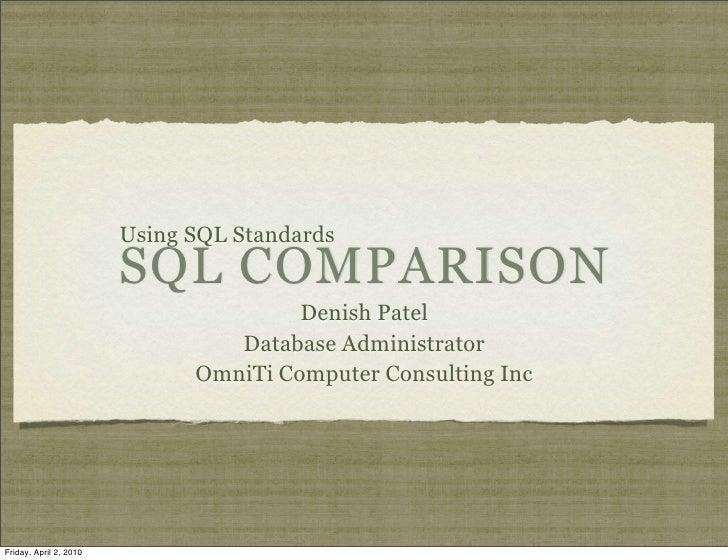 Using SQL Standards                         SQL COMPARISON                                        Denish Patel            ...
