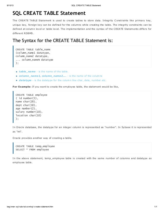 8/10/13 SQL CREATE TABLE Statement beginner-sql-tutorial.com/sql-create-statement.htm 1/1 SQL CREATE TABLE Statement The C...