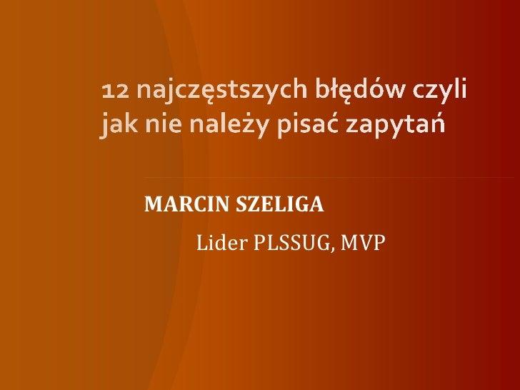 MARCIN SZELIGA    Lider PLSSUG, MVP
