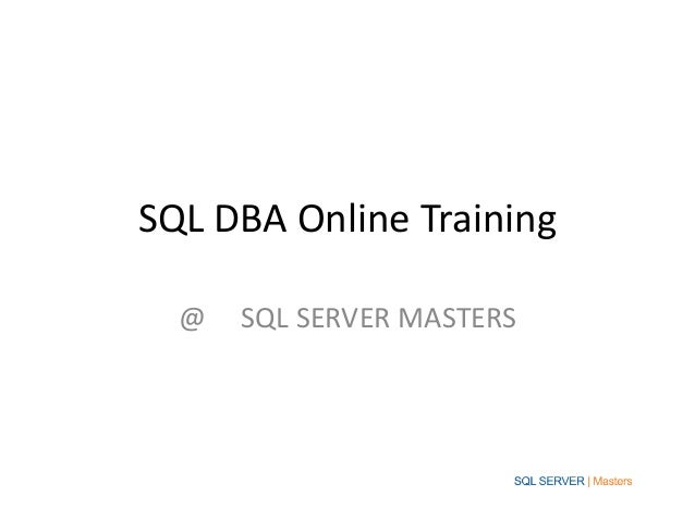 SQL DBA Online Training@ SQL SERVER MASTERS