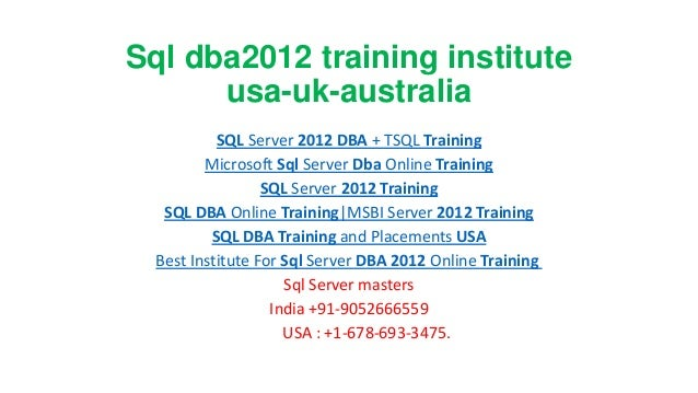 Sql dba2012 training institute usa-uk-australia SQL Server 2012 DBA + TSQL Training Microsoft Sql Server Dba Online Traini...