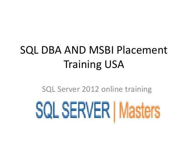 SQL DBA AND MSBI Placement Training USA SQL Server 2012 online training