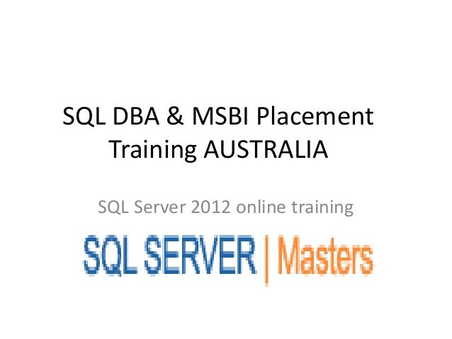 SQL DBA & MSBI Placement Training AUSTRALIA SQL Server 2012 online training