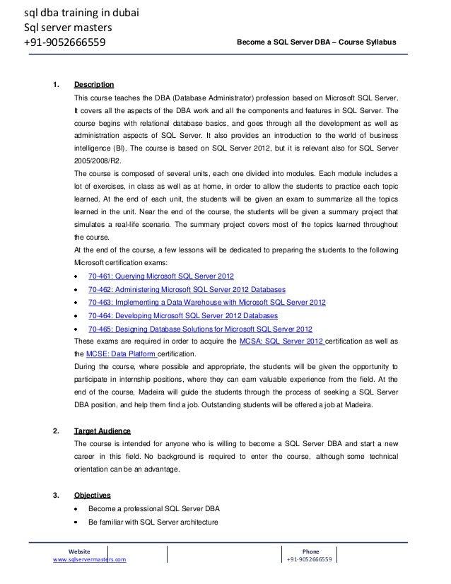 sql dba training in dubai Sql server masters +91-9052666559  1.  Become a SQL Server DBA – Course Syllabus  Description Th...