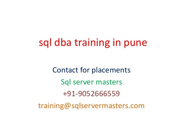 sql dba training in pune Contact for placements Sql server masters +91-9052666559 training@sqlservermasters.com