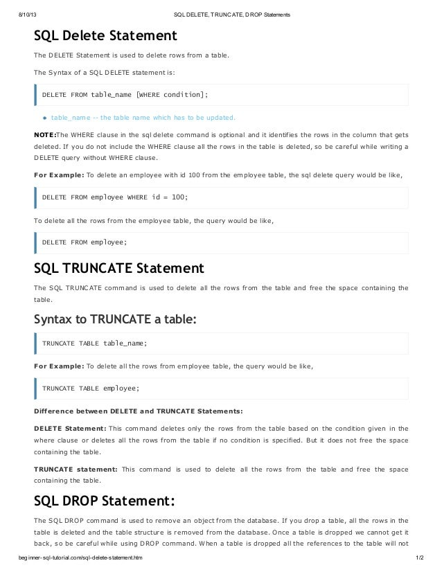 8/10/13 SQL DELETE, TRUNCATE, DROP Statements beginner-sql-tutorial.com/sql-delete-statement.htm 1/2 SQL Delete Statement ...