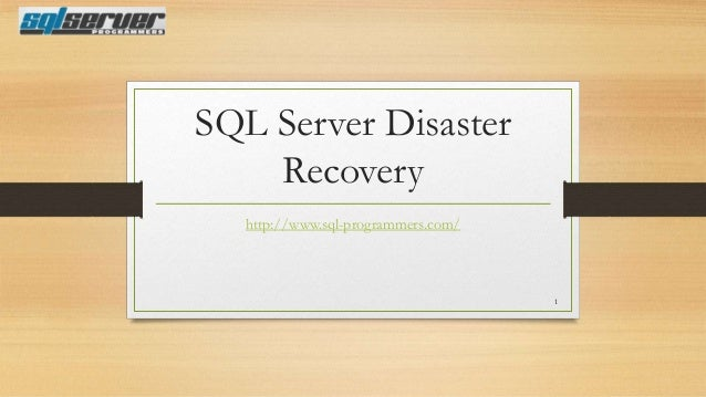 SQL Server Disaster Recovery http://www.sql-programmers.com/  1