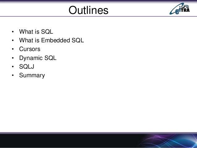 SQL, Embedded SQL, Dynamic SQL and SQLJ Slide 2