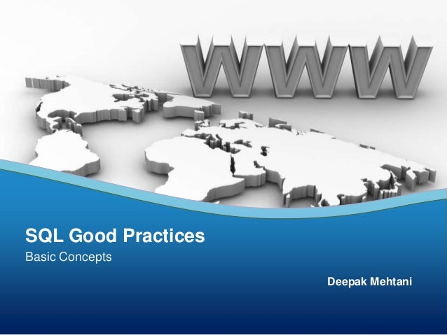 SQL Good Practices Basic Concepts Deepak Mehtani