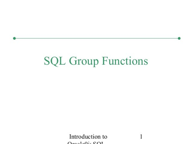 Introduction to 1 SQL Group Functions