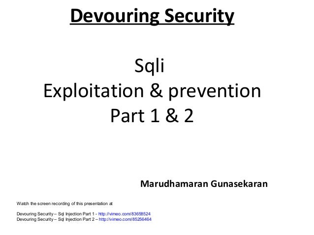 Devouring Security Sqli Exploitation & prevention Part 1 & 2 Marudhamaran Gunasekaran Watch the screen recording of this p...